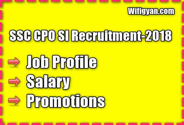 SSC CPO SI Job Profile, Salary and Promotions in Hindi