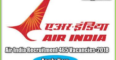 Air India Recruitment Jr.Executive and Others for 465 Vacancies-2018