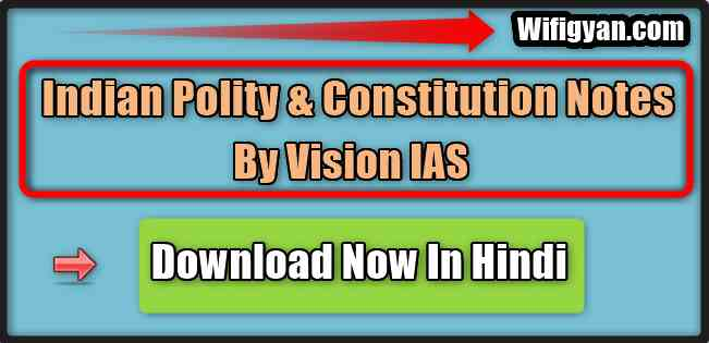 Vision IAS Indian Polity and Constitution Notes Download