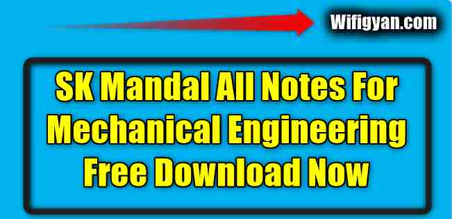 SK Mandal Notes Mechanical Engineering For Gate, IES and PSU