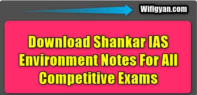 Shankar IAS Environment Notes For UPSC Exams Download