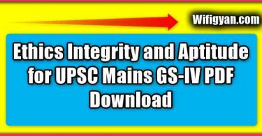 Ethics Integrity and Aptitude for UPSC Mains GS-IV PDF Download