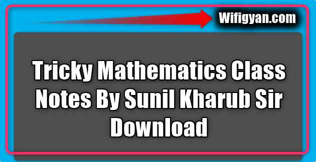Tricky Mathematics Class Notes By Sunil Kharub Sir Download