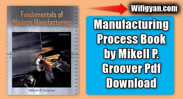 Manufacturing Process Book by Mikell P. Groover Pdf Download