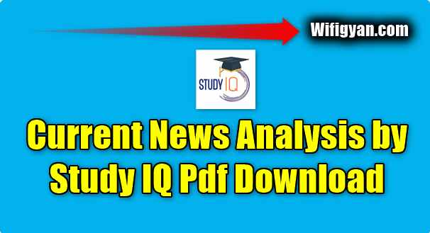 Current News Analysis by Study IQ Pdf Download