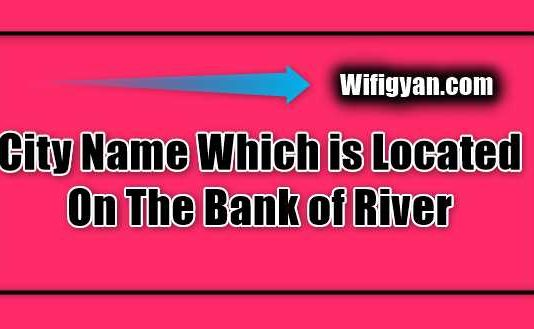 City Name Which is Located On The Bank of River