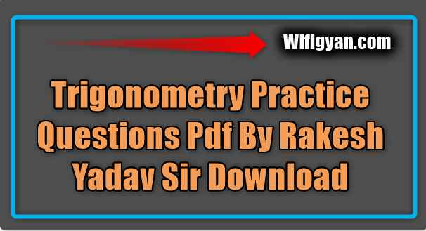 Trigonometry Practice Questions Pdf By Rakesh Yadav Sir