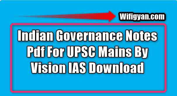 Indian Governance Notes Pdf For UPSC Mains
