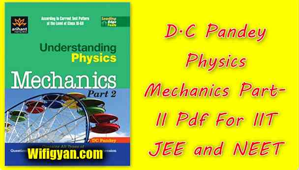 D.C Pandey Physics Mechanics Part-II Pdf