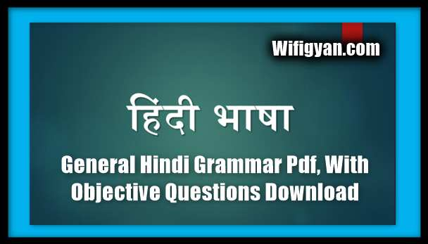 General Hindi Grammar Pdf, With Objective Questions Download