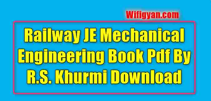Railway JE Mechanical Engineering Book Pdf by R.S. Khurmi Download