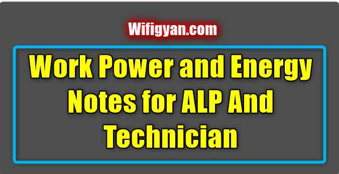 Work Power and Energy Notes for ALP And Technician