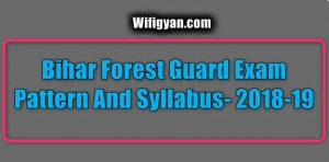 Bihar Forest Guard Exam Pattern And Syllabus- 2018-19