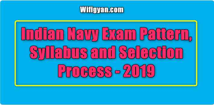 Indian Navy Exam Pattern, Syllabus and Selection Process - 2019