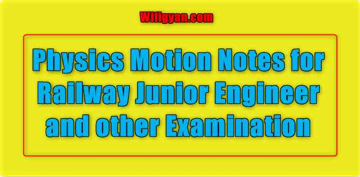 Physics Motion Notes for Railway Junior Engineer and other Examination