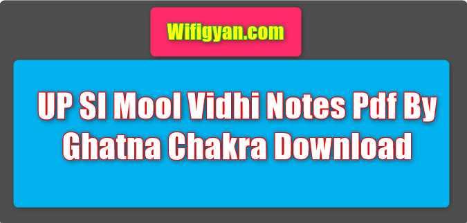 UP SI Mool Vidhi Notes Pdf By Ghatna Chakra Download
