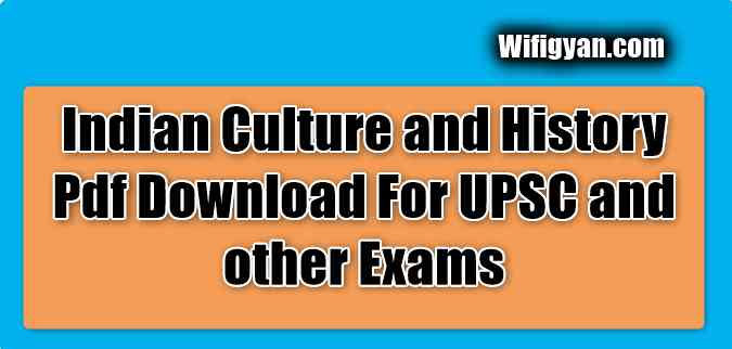 Indian Culture and History Pdf Download For UPSC and other Exams