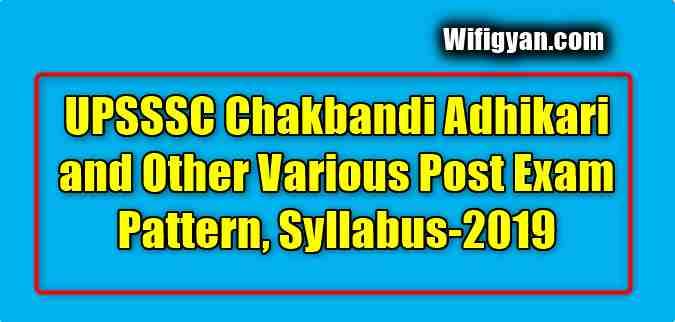 UPSSSC Chakbandi Adhikari and Other Various Post Exam Pattern, Syllabus-2019