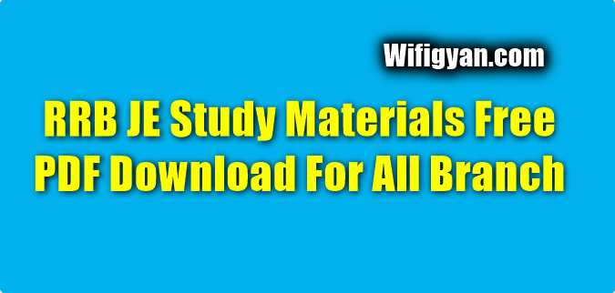 RRB JE Study Materials Free PDF Download For All Branch