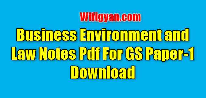 Business Environment and Law Notes Pdf For GS Paper-1 Download