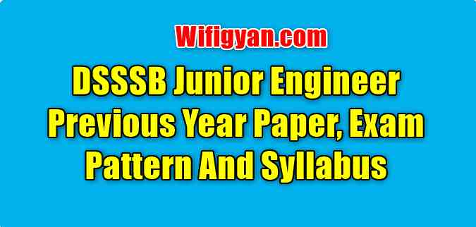 DSSSB Junior Engineer Previous Year Paper, Exam Pattern And Syllabus