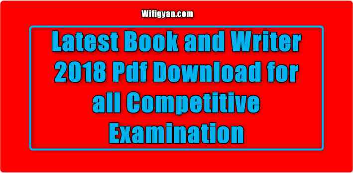 Latest Book and Writer 2018 Pdf Download for all Competitive Examination