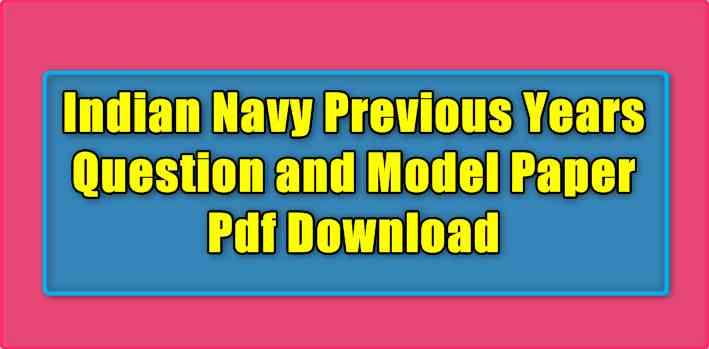 Indian Navy Previous Years Question and Model Paper Pdf Download