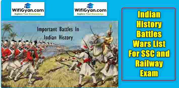 Indian History Battles Wars List For SSC and Railway Exam
