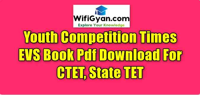 Youth Competition Times EVS Book Pdf Download For CTET, State TET