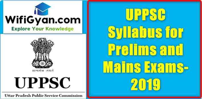 UPPSC Syllabus for Prelims and Mains Exams-2019