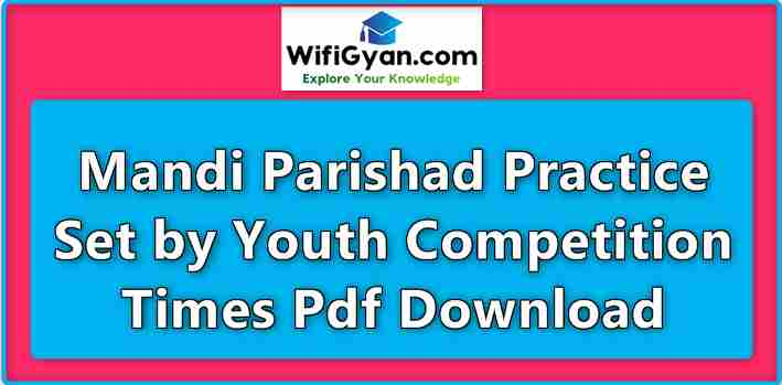 Mandi Parishad Practice Set by Youth Competition Times Pdf Download
