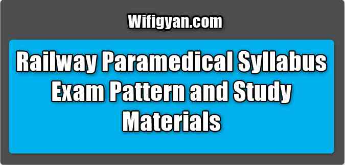 Railway Paramedical Syllabus Exam Pattern and Study Materials