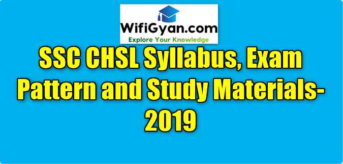SSC CHSL Syllabus, Exam Pattern and Study Materials-2019