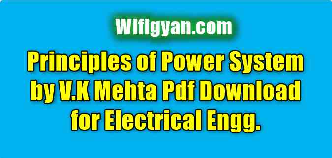 Principles of Power System by V.K Mehta Pdf Download for Electrical Engg.