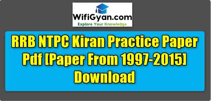 RRB NTPC Kiran Practice Paper Pdf [Paper From 1997-2015] Download