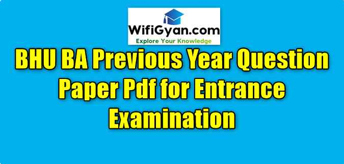 BHU BA Previous Year Question Paper Pdf for Entrance Examination