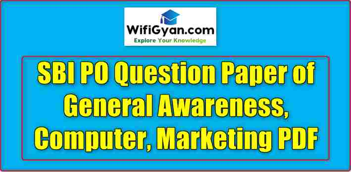 SBI PO Question Paper of General Awareness, Computer, Marketing PDF