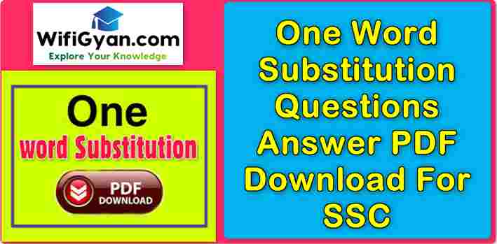 One Word Substitution Questions Answer PDF Download For SSC
