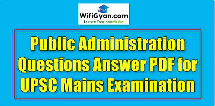 Public Administration Questions Answer PDF for UPSC Mains Examination