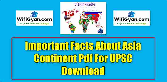 Important Facts About Asia Continent Pdf For UPSC Download