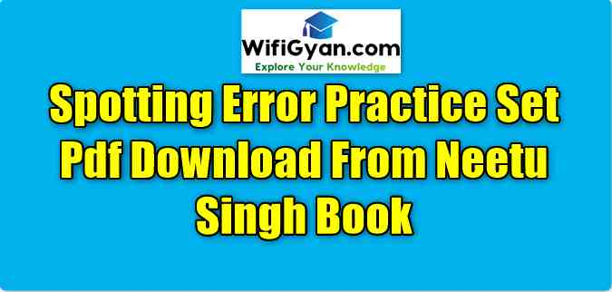 Spotting Error Practice Set Pdf Download From Neetu Singh Book