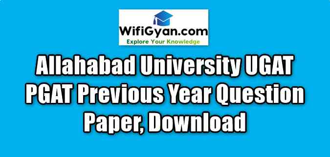 Allahabad University UGAT PGAT Previous Year Question Paper, Download