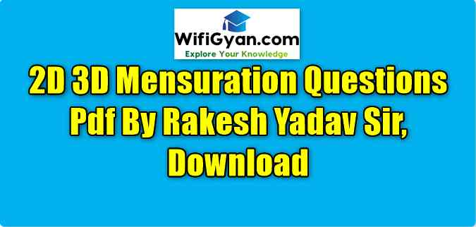 2D 3D Mensuration Questions Pdf By Rakesh Yadav Sir, Download