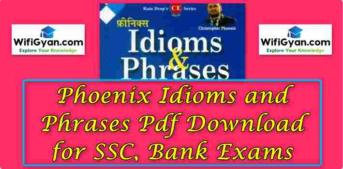 Phoenix Idioms and Phrases Pdf Download for SSC, Bank Exams