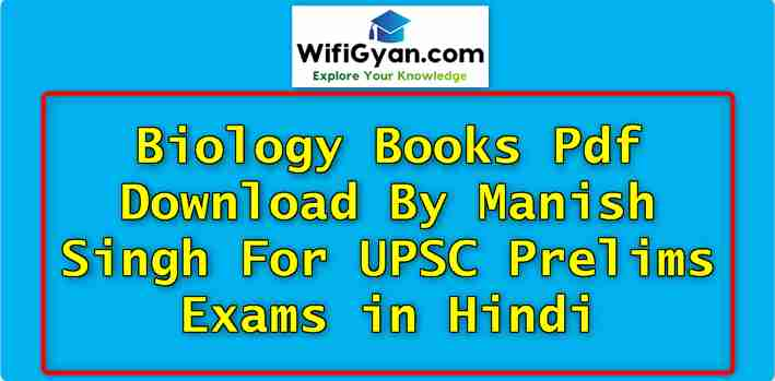 Biology Books Pdf Download By Manish Singh For UPSC Prelims Exams in Hindi