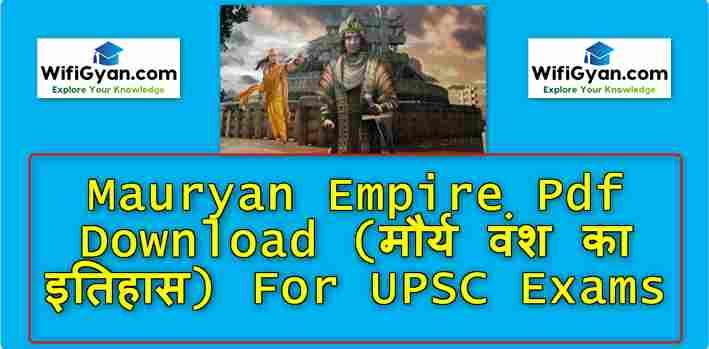 Mauryan Empire Pdf Download (मौर्य वंश का इतिहास) For UPSC Exams