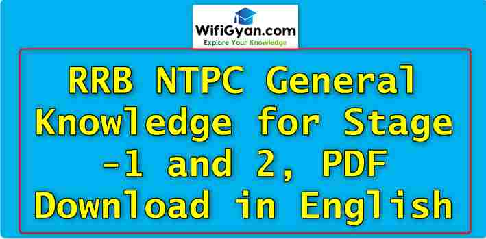 RRB NTPC General Knowledge for Stage-1 and 2, PDF Download in English