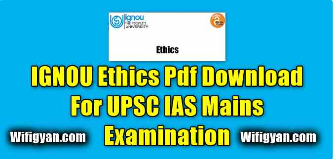 IGNOU Ethics Pdf Download For UPSC IAS Mains Examination
