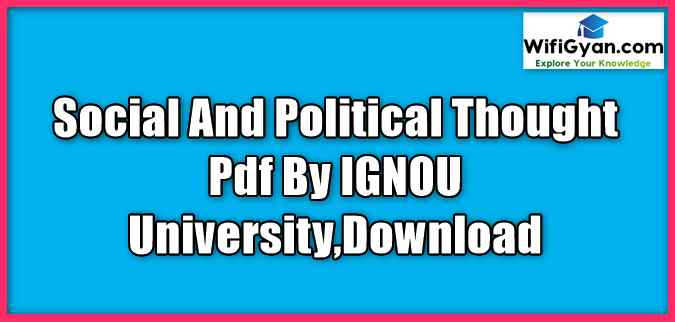 Social And Political Thought Pdf By IGNOU University,Download