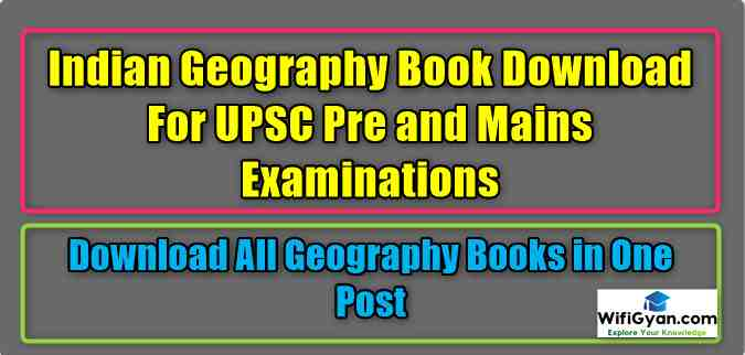 Indian Geography Book Download For UPSC Pre and Mains Examinations